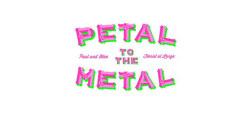 Petal To The Metal Flowers